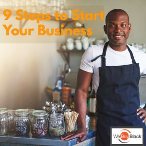 9 Steps to Start Your Business | HowWeBuyBlack.com