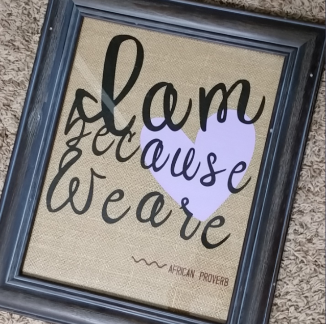 I Am Because We Are Burlap Print | HowWeBuyBlack.com