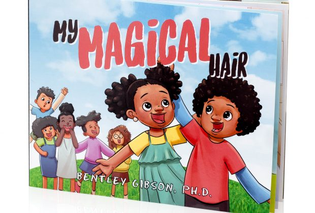 Dr. Bentley Gibson, The Bias Adjuster, My Magical Hair, Black books, Black children, Black youth